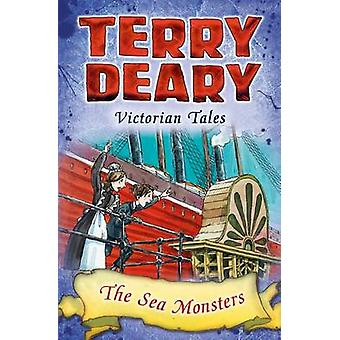 Victorian Tales The Sea Monsters by Terry Deary & Helen Flook