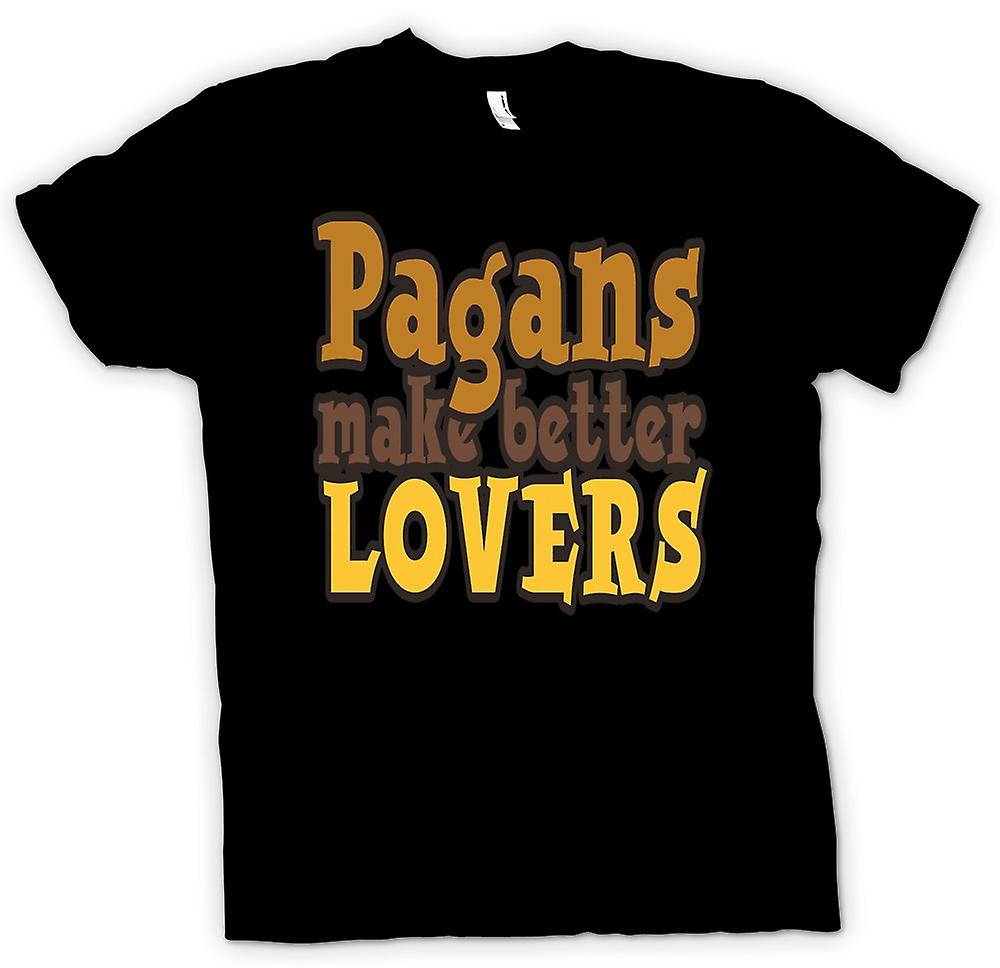 Mens T-shirt - Pagans make better lovers - Quote