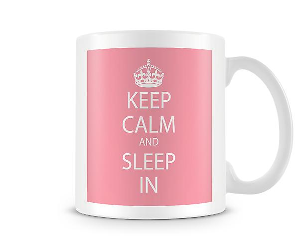 Keep Calm And Sleep In Printed Mug
