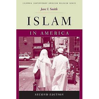 Islam in America (2nd Revised edition) by Jane I. Smith - 97802311471