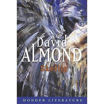 Hodder Literature - Skellig with Web Teacher Material by David Almond