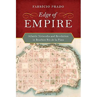 Kanten av Empire - atlantiske nettverk og revolusjon i Bourbon Rio de la