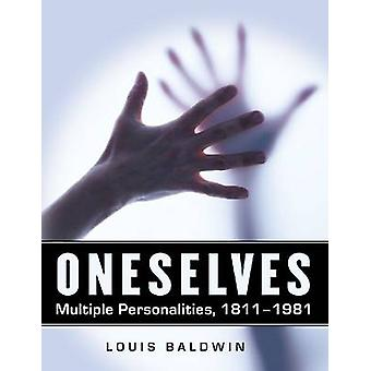 Oneselves - Multiple Personalities - 1811-1981 by Louis Baldwin - 9780