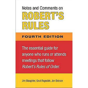 Notes and Comments on Robert's Rules (4th edition) by James Slaughter