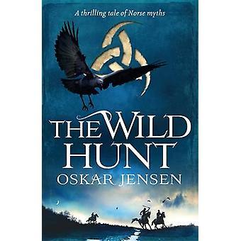 The Wild Hunt by Oskar Jensen - 9781471404146 Book