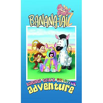 Banana Tail's Colorful Adventure by Mark McKenna - Steve Akehurst - T