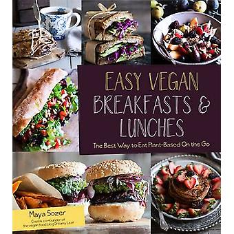 Easy Vegan Breakfasts and Lunches by Maya Sozer - 9781624142635 Book