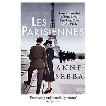 Les Parisiennes - jak mieszkali kobiety Paris - umiłował i umarł w