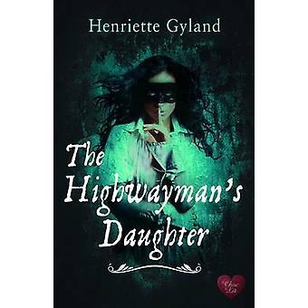 The Highwayman's Daughter by Henriette Gyland - 9781781890714 Book