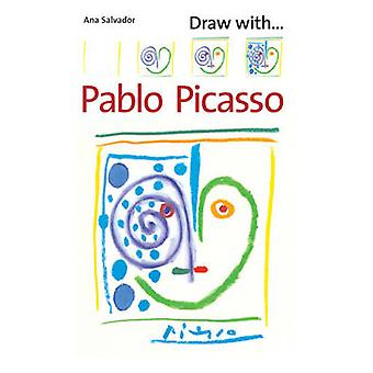Draw with Pablo Picasso by Ana Salvador - 9781845078195 Book