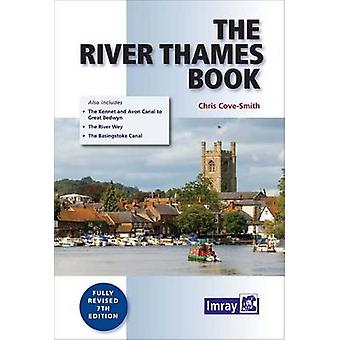 The River Thames Book - Including the River Wey - Basingstoke Canal an