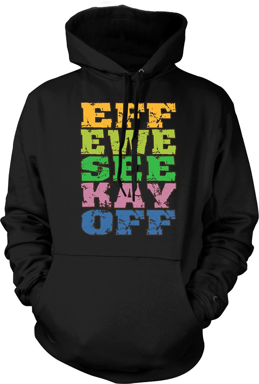 Mens Hoodie - Eff Ewe See Kay Off - Funny Crude