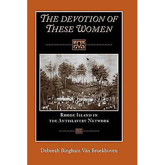 The Devotion of These Women - Rhode Island in the Antislavery Network