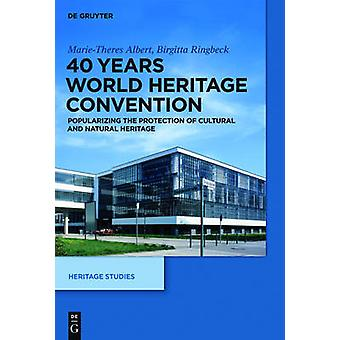 40 Years World Heritage Convention - Popularizing the Protection of Cu