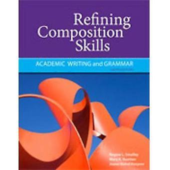 Raffinage des compétences Composition - grammaire et écriture académique (6e Revise