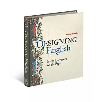 Designing English - Early Literature on the Page by Daniel Wakelin - 9