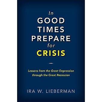 Dans les bons moments préparer pour crise - leçons tirées de la grande dépression t