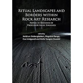 A Ritual Landscapes and Borders Within Rock Art Research - Papers in H