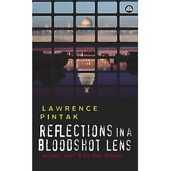 Reflections in a Bloodshot Lens: America, Islam and the War of Ideas
