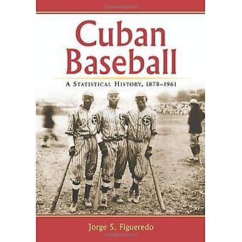 Kubański Baseball: Statystyczny historia, 1878-1961