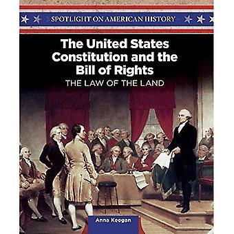La Constitution des États-Unis et la déclaration des droits: la loi de la terre (pleins feux sur l'histoire de l'Amérique)