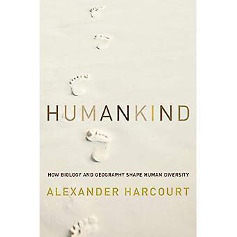 L'humanité: Comment la biologie et la géographie déterminent la diversité humaine