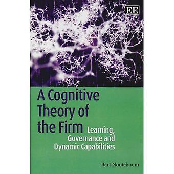 Kognitive Theorie der Unternehmung: Governance und dynamischen Fähigkeiten lernen