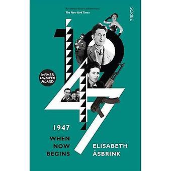 1947: when now begins
