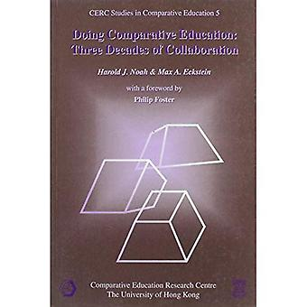 Doing Comparative Education: Three Decades of Collaboration