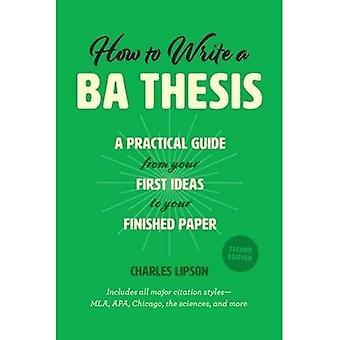 Hoe schrijf je een Ba scriptie, tweede editie: een praktische gids vanaf uw eerste ideeën voor uw afgewerkte papier