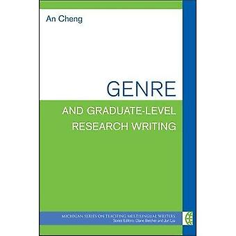 Genre and Graduate-Level Research Writing (The Michigan Series on Teaching� Multilingual Writers)