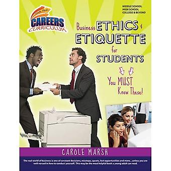Business Ethics & Etiquette� for Students : You Must� Know These! (Carole Marsh's Careers Curriculum)