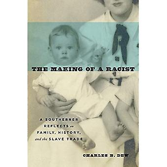The Making of a Racist: A� Southerner Reflects on Family, History, and the Slave Trade