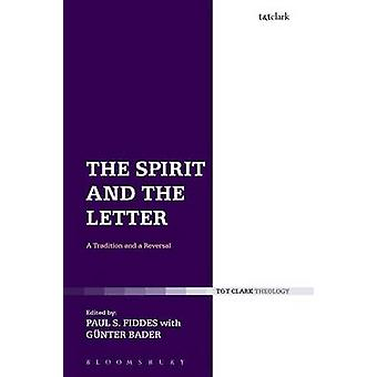 The Spirit and the Letter A Tradition and a Reversal by Fiddes & Paul S.