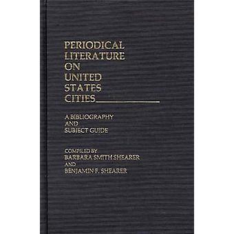 Littérature périodique sur les États-Unis villes A bibliographie et Guide de sujet par Shearer & Benjamin