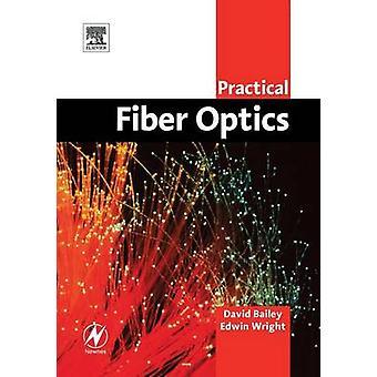 Practical Fiber Optics by Bailey & David