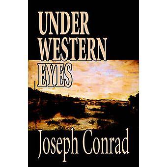 Under Western Eyes by Joseph Conrad Fiction Classics by Conrad & Joseph