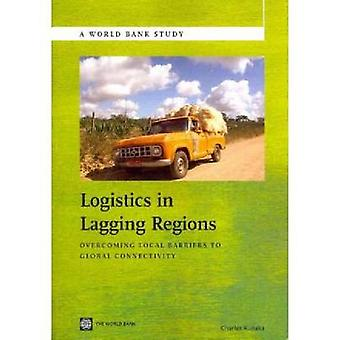 Logistics in Lagging Regions Overcoming Local Barriers to Global Connectivity by Kunaka & Charles