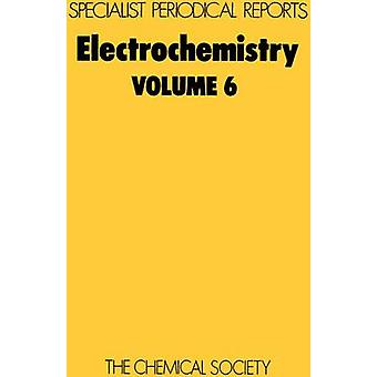 Electrochemistry Volume 6 by Thirsk & H R
