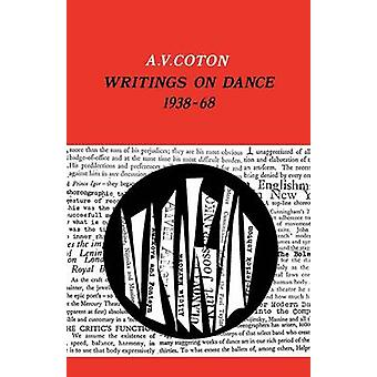 Writings on Dance 1938  1968 by Coton & A. V.
