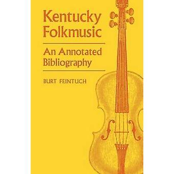 Kentucky Folkmusic una bibliografia annotata da Feintuch & Burt