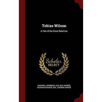 Tobias Wilson A Tale der großen Rebellion von Clemens & Jeremia