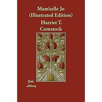 Mamselle Jo kuvitettu painos Comstock & Harriet T.