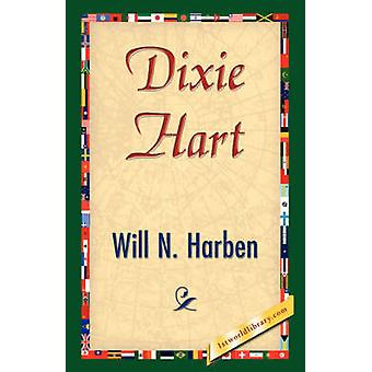 Dixie Hart by Will N. Harben & N. Harben