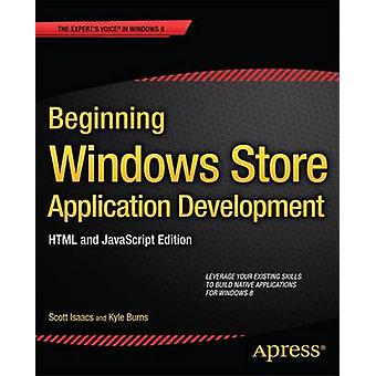 Beginning Windows Store Application Development  HTML and JavaScript Edition by Isaacs & Scott