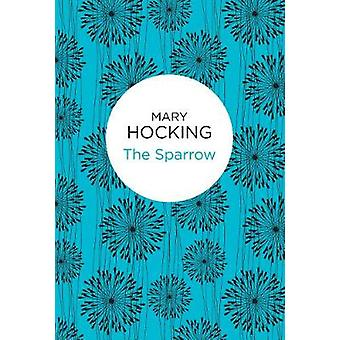 The Sparrow by Hocking & Mary