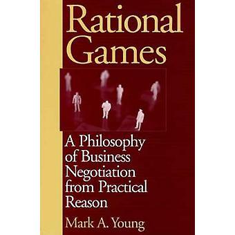 Jogos racional de uma filosofia de negociação empresarial da razão prática por Young e Mark A.