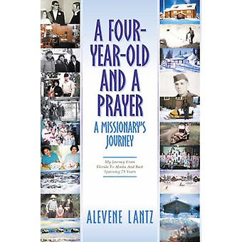 A Four Year Old and a Prayer by Lantz & Alevene