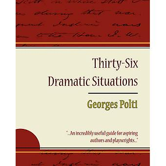 36 Dramatic Situations  Georges Polti by Georges Polti & Polti