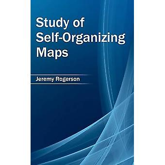Study of SelfOrganizing Maps by Rogerson & Jeremy